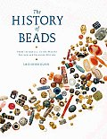 The History of Beads: From 100,000 B.C. to the Present Cover