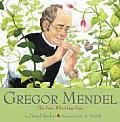 Gregor Mendel The Friar Who Grew Peas