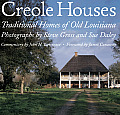 Creole Houses: Traditional Homes Of Old Louisiana by Steve Gross (pht)