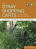 Stray Shopping Carts of Eastern North America A Guide to Field Identification