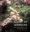 Glory of Gardens 2000 Years of Writings on Garden Design
