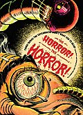 Horror The Horror Comic Books the Government Didnt Want You to Read