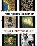 Yann Arthus-Bertrand: Being a Photographer Cover