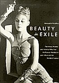 Beauty In Exile The Artists Models & Nobility who Fled the Russian Revolution & Influenced the World of Fashion