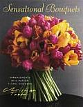Sensational Bouquets by Christian Tortu: Arrangements by a Master Floral Designer Cover