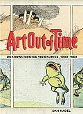 Art Out of Time: Unknown Comics Visionaries, 1900-1969 Cover