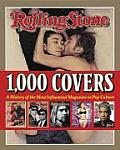 Rolling Stone: 1,000 Covers: A History of the Most Influencial Magazine in Pop Culture