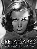 Greta Garbo A Cinematic Legacy