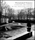 Denatured Visions Landscape & Culture In The Twentieth Century