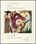Latin American Artists Of The 20th Century A Selection from the Exhibition