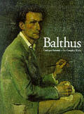 Balthus Catalog Raisonne Of The Complete Works