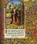 Illuminated Manuscripts & Their Makers
