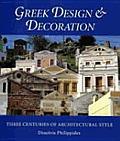 Greek Design & Decoration Three Centuries of Architectural Style