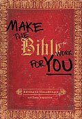 Make the Bible Work for You!
