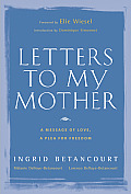 Letters to My Mother A Message of Love a Plea for Freedom