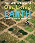 Our Living Earth A Story of People Ecology & Preservation