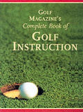 Golf Magazines Complete Book Of Golf