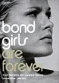 Bond Girls Are Forever The Woman of James Bond