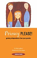 Privacy, Please!: Gaining Independence from Your Parents