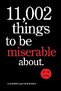 11002 Things to Be Miserable About The Satirical Not So Happy Book