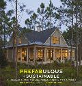 Prefabulous & Sustainable Building & Customizing an Affordable Energy Efficient Home