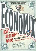 Economix: How Our Economy Works (and Doesn't Work) in Words and Pictures Cover