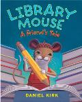 Library Mouse A Friends Tale