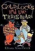 Goldilocks & the Three Bears A Tale Moderne