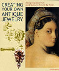 Creating Your Own Antique Jewelry: Taking Inspiration from Great Museums Around the World (Jewelry Crafts)