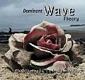 Dominant Wave Theory