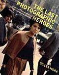 Last Photographic Heroes American Photographers of the Sixties & Seventies
