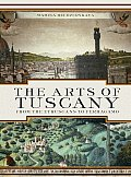 Arts of Tuscany From the Etruscans to Ferragamo
