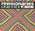 Revisionaries: A Decade of Art in Tokion Cover
