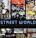 Street World: Urban Culture and Art from Five Continents Cover