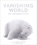 Vanishing World: The Endangered Arctic