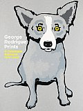 George Rodrigue Prints: A Catalogue Raisonn? 1970-2007
