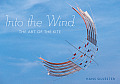Into The Wind The Art of the Kite