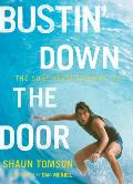 Bustin Down the Door The Surf Revolution of 75
