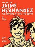Art of Jaime Hernandez: The Secrets of Life and Death