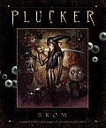 Plucker An Illustrated Novel by Brom
