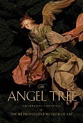 The Angel Tree: Celebrating Christmas at the Metropolitan Museum of Art