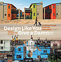 Design Like You Give a Damn {2}: Building Change from the Ground Up Cover