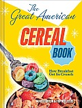Great American Cereal Book From Apple Jacks to Wheaties
