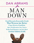 Man down: Proof beyond a Reasonable Doubt That Women Are Better Cops, Drivers, Gamblers, Spies, World Leaders, Beer Tasters, Hedge Fund Managers, and Just about Everything Else