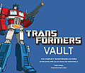 Transformers Vault: The Complete Transformers Universe Showcasing Rare Collectibles and Memorabilia