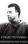 Collected Poems Of Kenneth Patchen