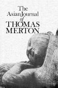 Asian Journal of Thomas Merton (New Directions Book)