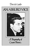 Absurd Vice: A Biography of Cesare Pavese