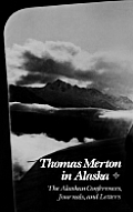 Thomas Merton In Alaska