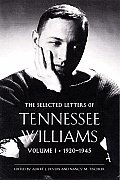 Selected Letters of Tennessee Williams Volume I 1920 1945